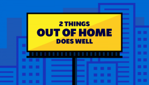 2-Things-Out-Of-Home-Does-Well