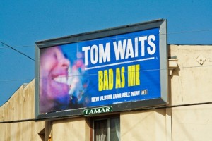 Tom Waits Outdoor Advertising 8 Sheets