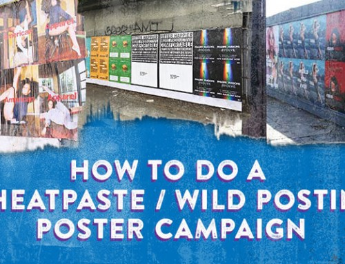 How Wheatpaste / Wild Posting Campaign