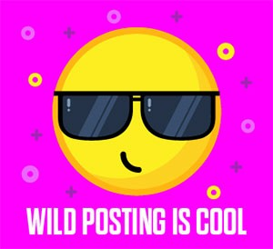 Wild Posting is Cool